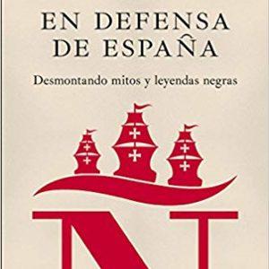 En defensa de España: desmontando mitos y leyendas negras (Fuera de colección)