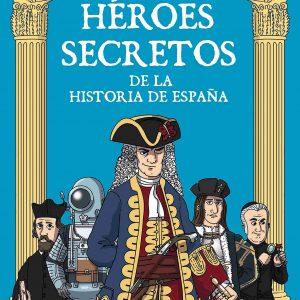 Héroes secretos de la historia de España